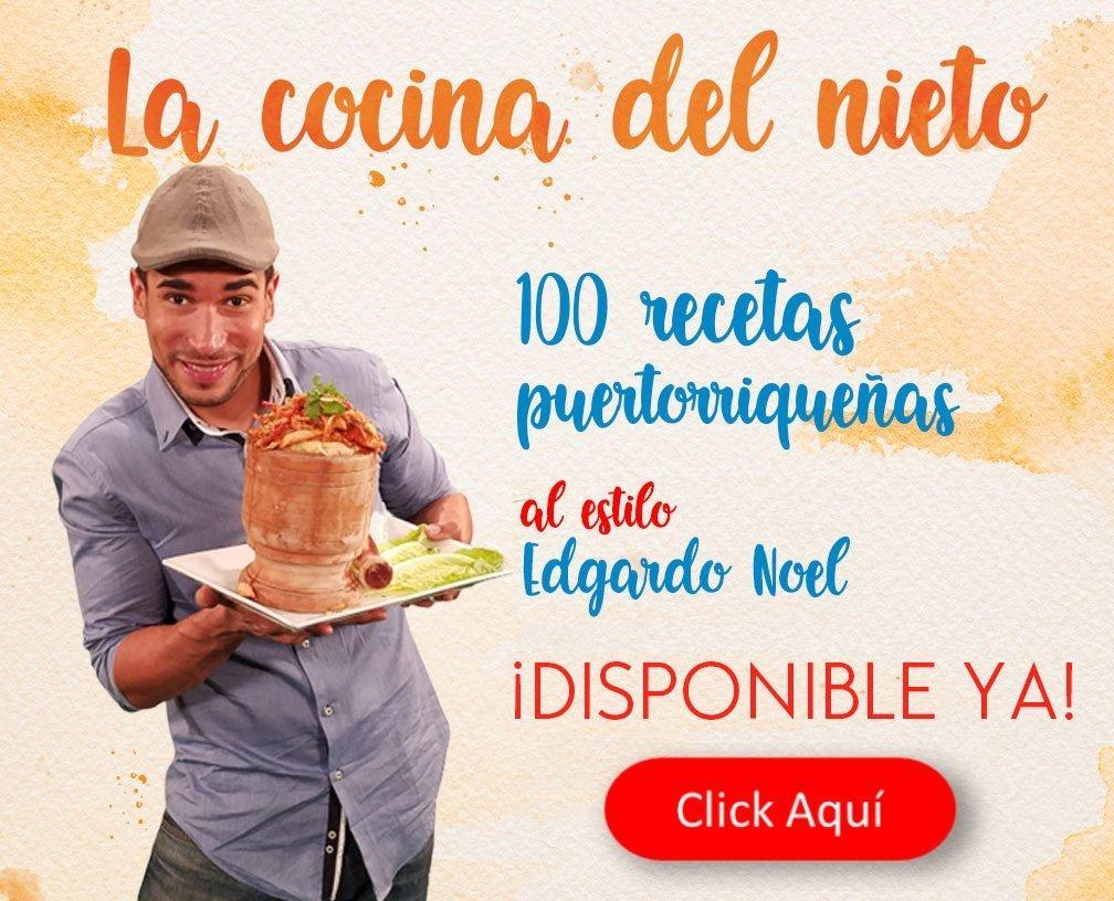 La Cocina del Nieto  100 recetas puertorriqueñas al estilo Edgardo Noel  ¡Disponible Ya!  Click Aquí